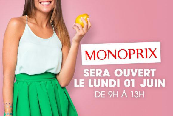 votre monoprix sera ouvert ce lundi 1 juin