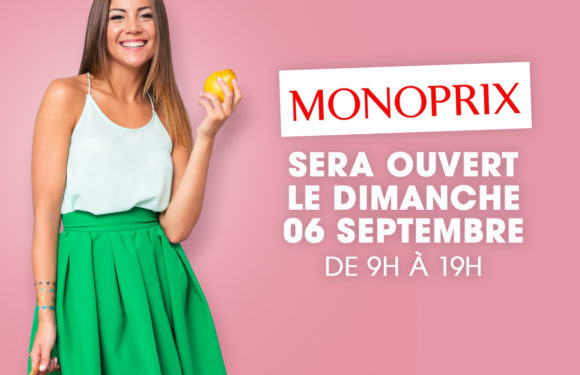 Ouverture exceptionnelle de monoprix le dimanche 06 septembre !