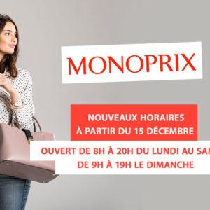 CHANGEMENT D'HORAIRES DE VOTRE MONOPRIX À PARTIR DU 15 DÉCEMBRE !