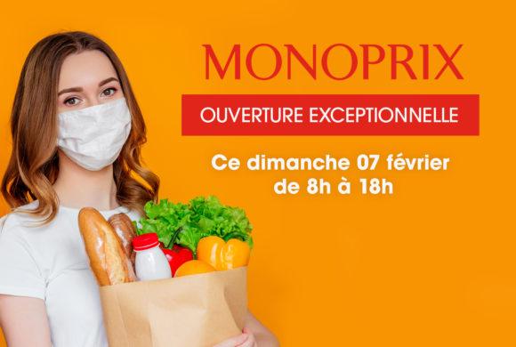 OUVERTURE EXCEPTIONNELLE DE MONOPRIX CE DIMANCHE 7/02